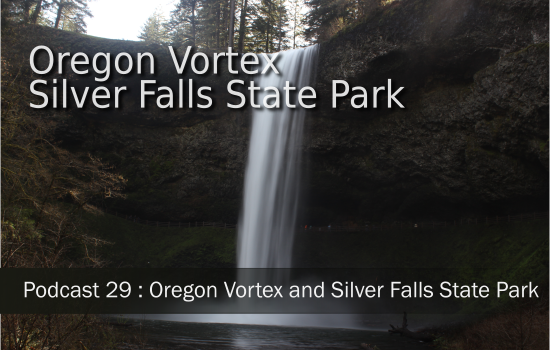 Oregon Vortex and Silver Falls State Park